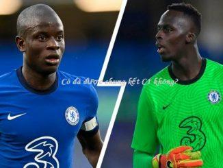 Tin mới về chấn thương của N'Golo Kante và Edourd Mendy
